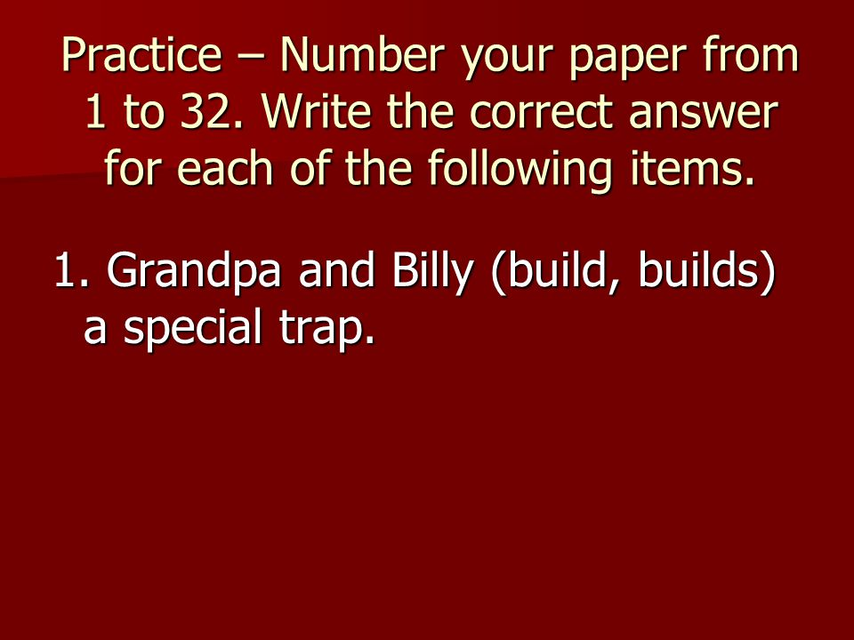 Practice – Number your paper from 1 to 32.