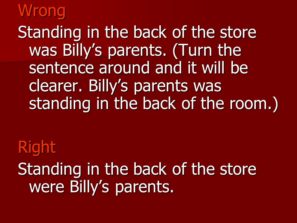 Wrong Standing in the back of the store was Billy's parents.