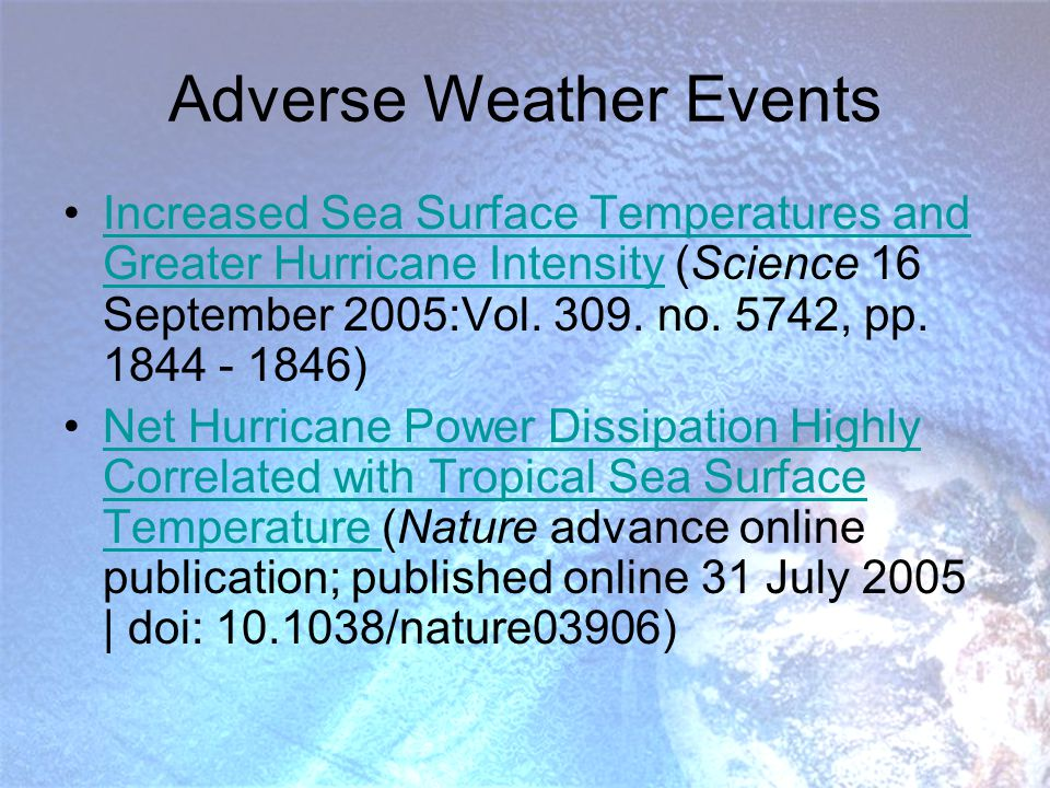 Adverse Weather Events Increased Sea Surface Temperatures and Greater Hurricane Intensity (Science 16 September 2005:Vol.