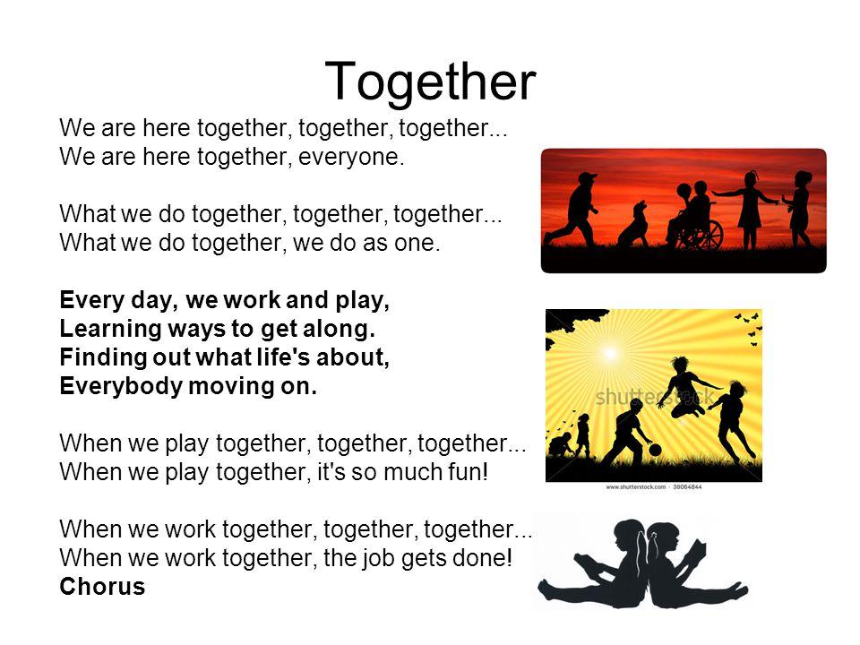 We are here together, together, together... We are here together, everyone. What we do together, together, together... What we do together, we do as o