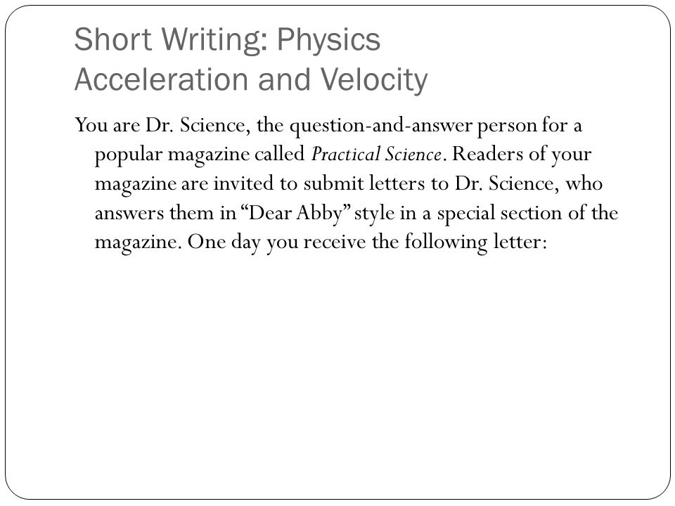 Short Writing: Physics Acceleration and Velocity You are Dr.