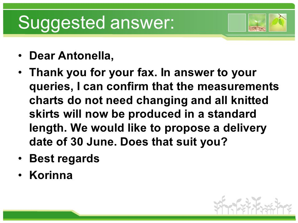 Suggested answer: Dear Antonella, Thank you for your fax.