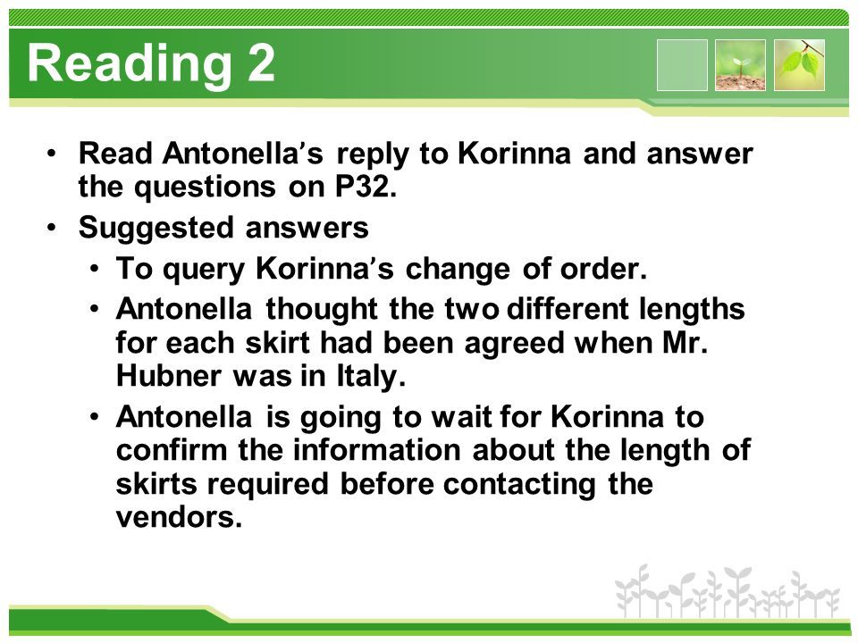 Reading 2 Read Antonella ' s reply to Korinna and answer the questions on P32.