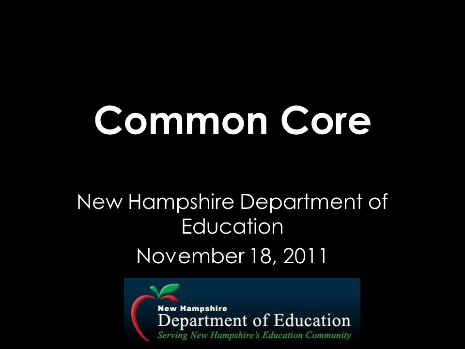 Common Core New Hampshire Department of Education November 18, 2011