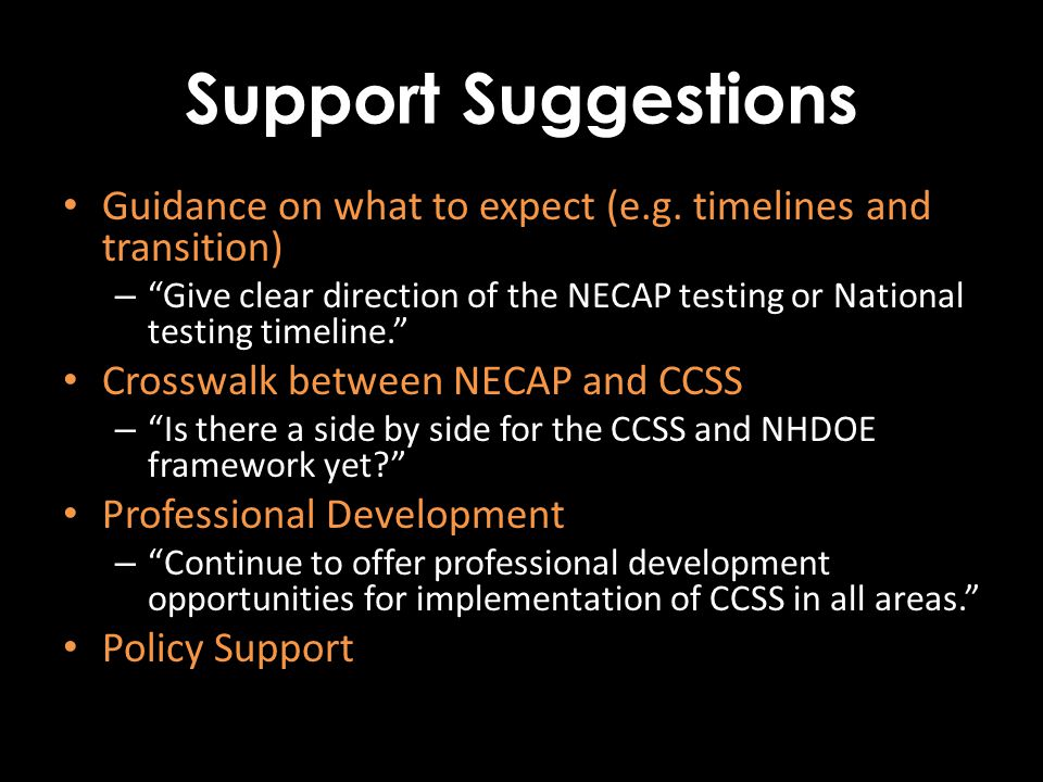 Support Suggestions Guidance on what to expect (e.g.