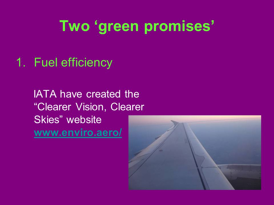 Two 'green promises' 2.Biofuels Sustainable Aviation Fuel Users Group, Sept 2008 EU RED legislation: Biofuels in aviation fuel counts towards 10% EU renewable energy target in transport fuels