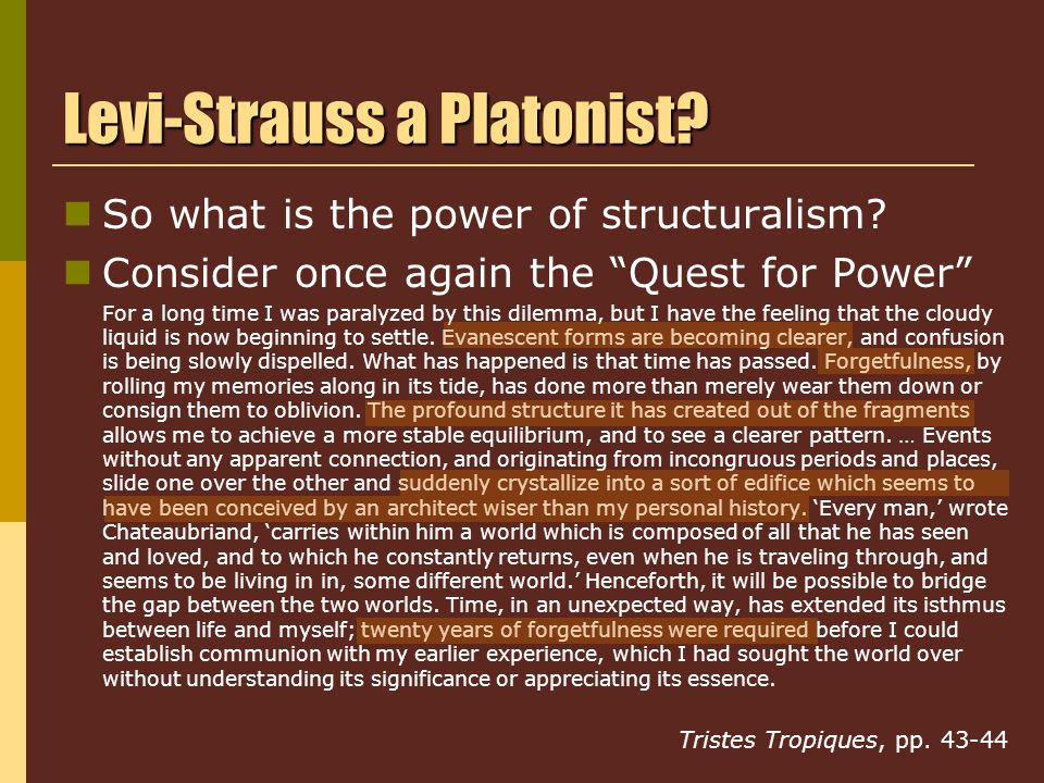 Levi-Strauss a Platonist. So what is the power of structuralism.