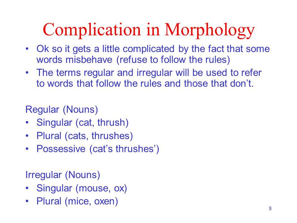 29 Derivational morphology: adjective fragment q5 q0 q1q2 un- adj-root -er, -ly, -est  Adj-root: clear, happy, real, big, red