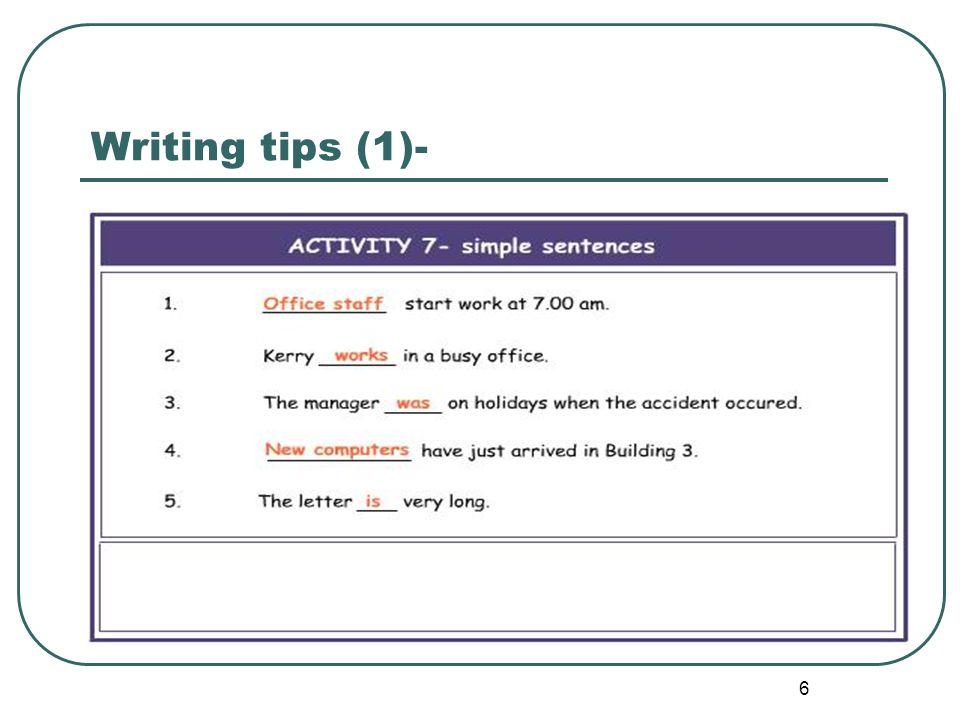 7 Writing tips (1)- Shortening long sentences Long sentences generally combine more than one idea.