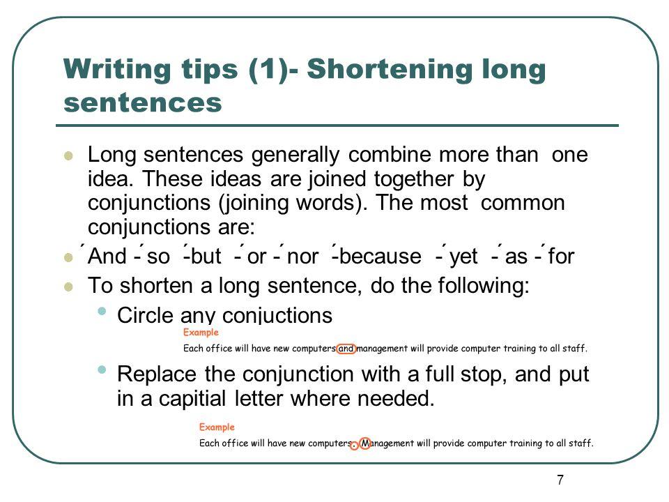 8 Writing tips- Shortening long sentences - Activity Rewrite the following sentences as short, simple sentences.