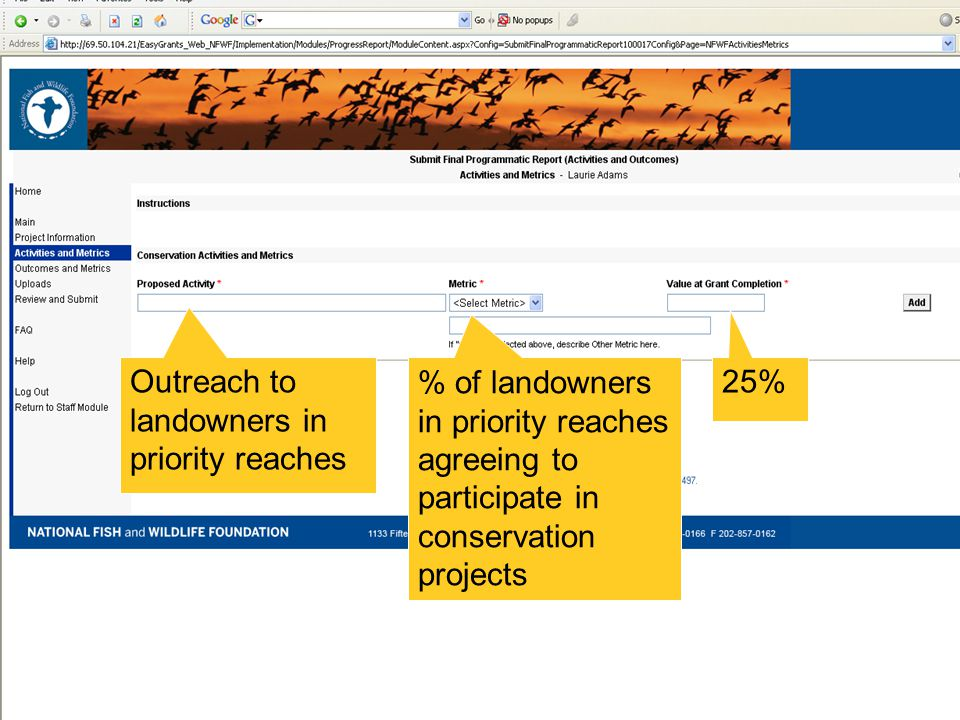 Outreach to landowners in priority reaches % of landowners in priority reaches agreeing to participate in conservation projects 25%