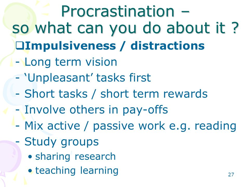 27 Procrastination – so what can you do about it .