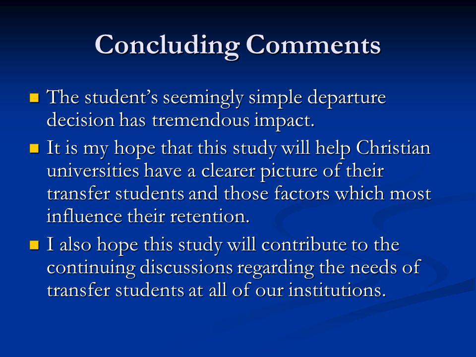 Concluding Comments The student's seemingly simple departure decision has tremendous impact.