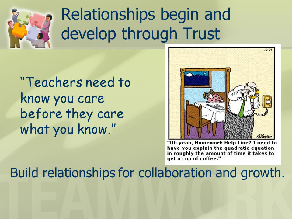 """Relationships begin and develop through Trust Build relationships for collaboration and growth. """"Teachers need to know you care before they care what"""