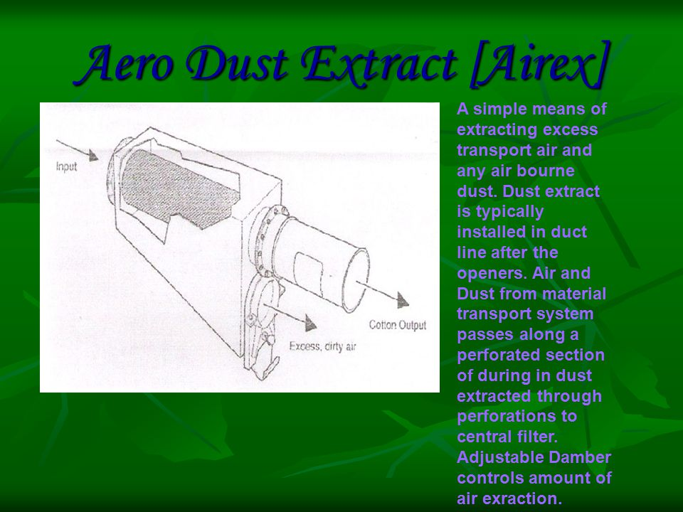 Aero Dust Extract [Airex] A simple means of extracting excess transport air and any air bourne dust.