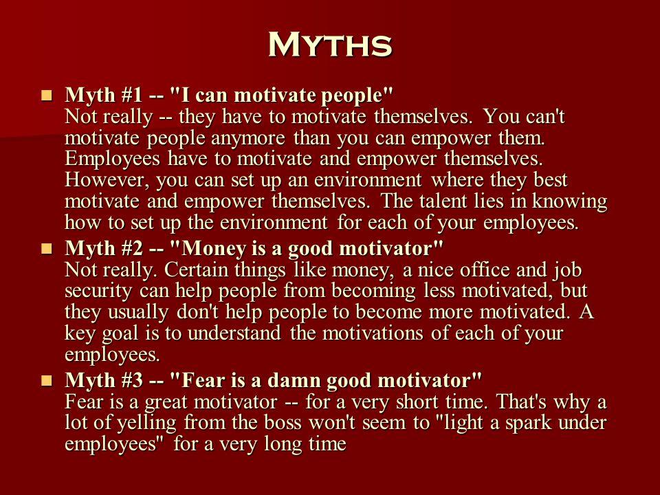 Myths Myth #1 --