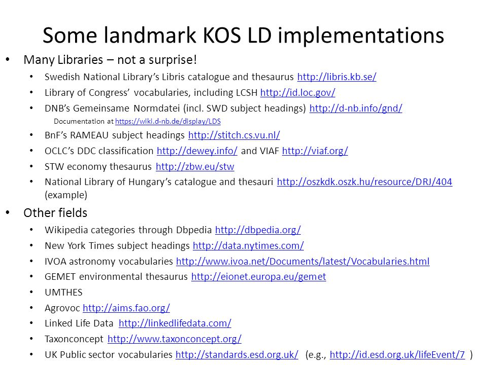 Some landmark KOS LD implementations Many Libraries – not a surprise.