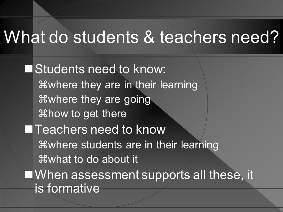What do students & teachers need.