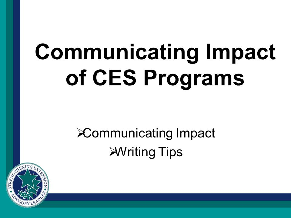 Objectives: Increase the understanding Advisory Council members have on their influence of the publics perception of CES programs.