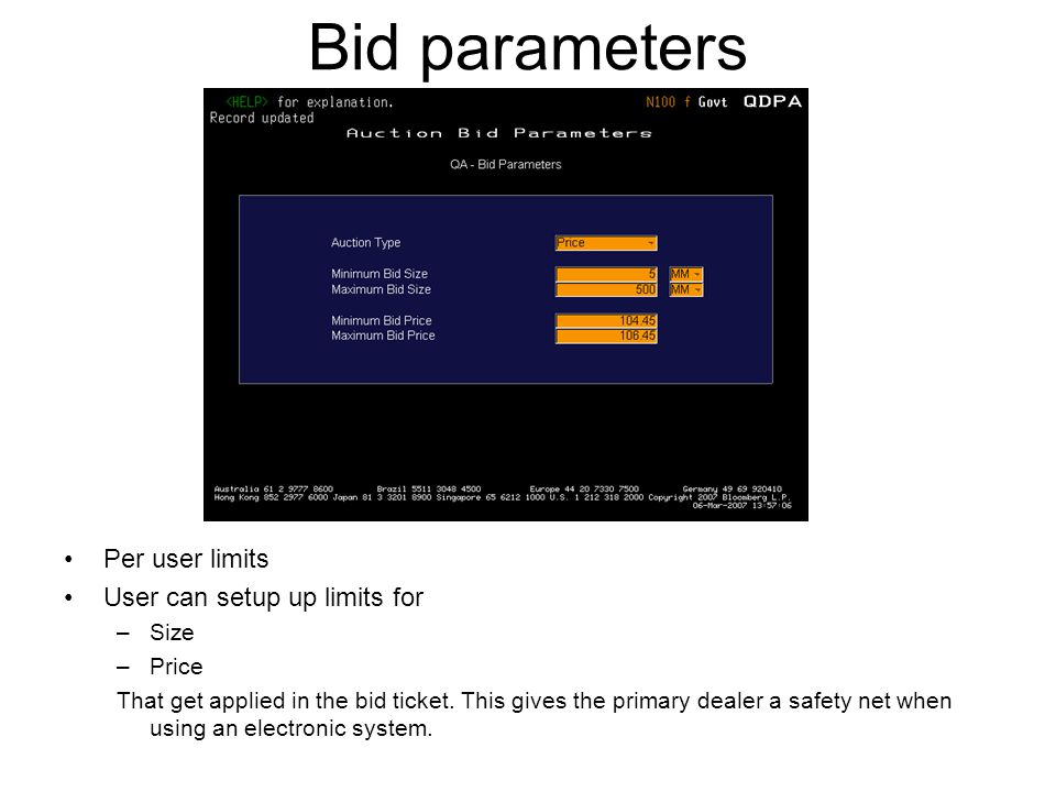Bid parameters Per user limits User can setup up limits for –Size –Price That get applied in the bid ticket.