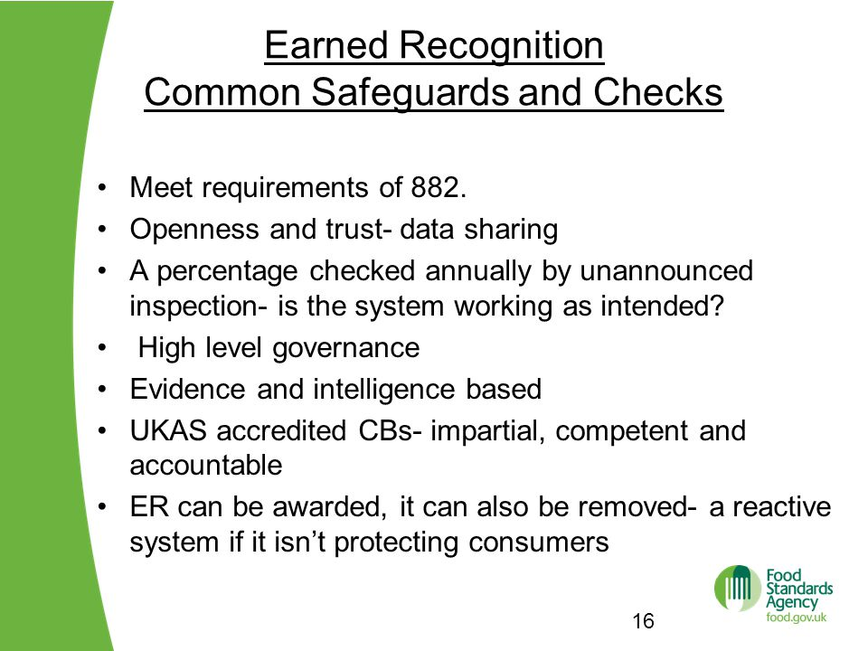Earned Recognition Common Safeguards and Checks 16 Meet requirements of 882.