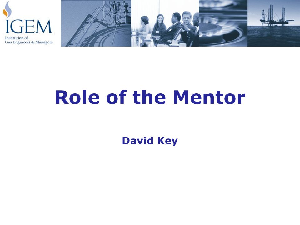 Role of the Mentor David Key