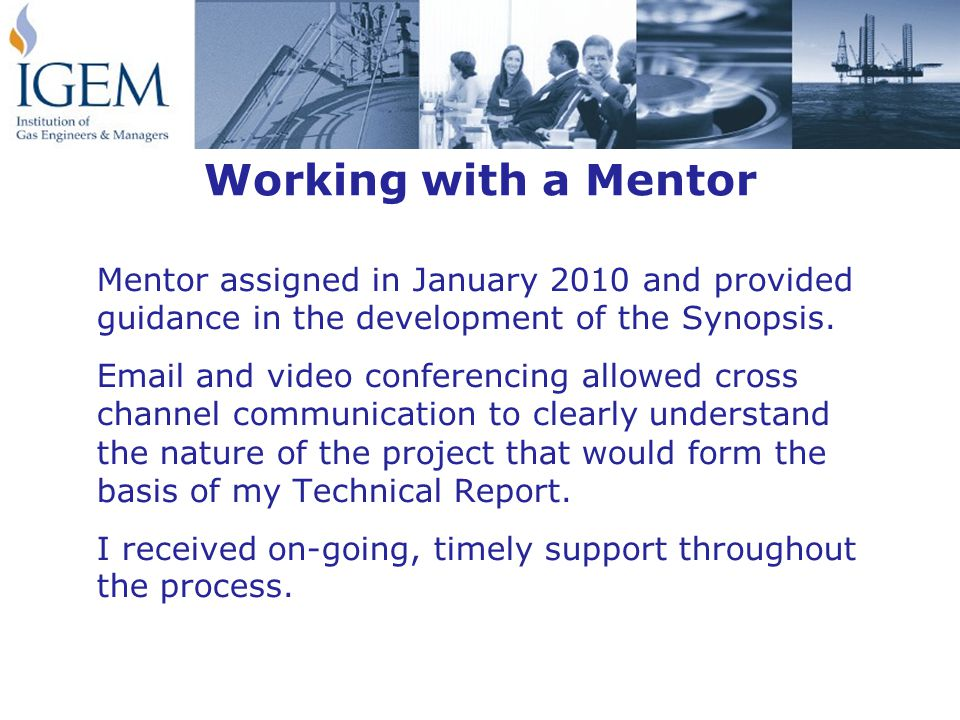 Working with a Mentor Mentor assigned in January 2010 and provided guidance in the development of the Synopsis.