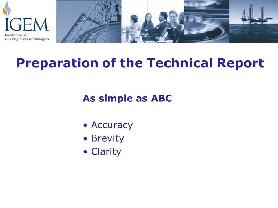 Preparation of the Technical Report As simple as ABC Accuracy Brevity Clarity