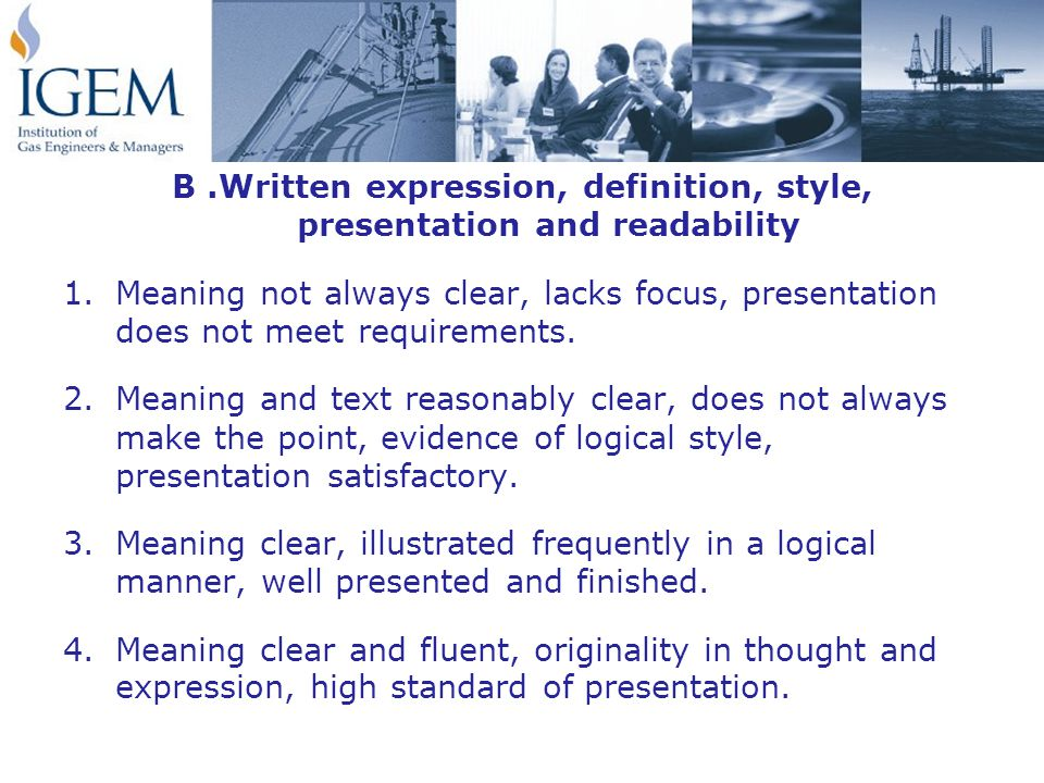 B.Written expression, definition, style, presentation and readability 1.Meaning not always clear, lacks focus, presentation does not meet requirements.