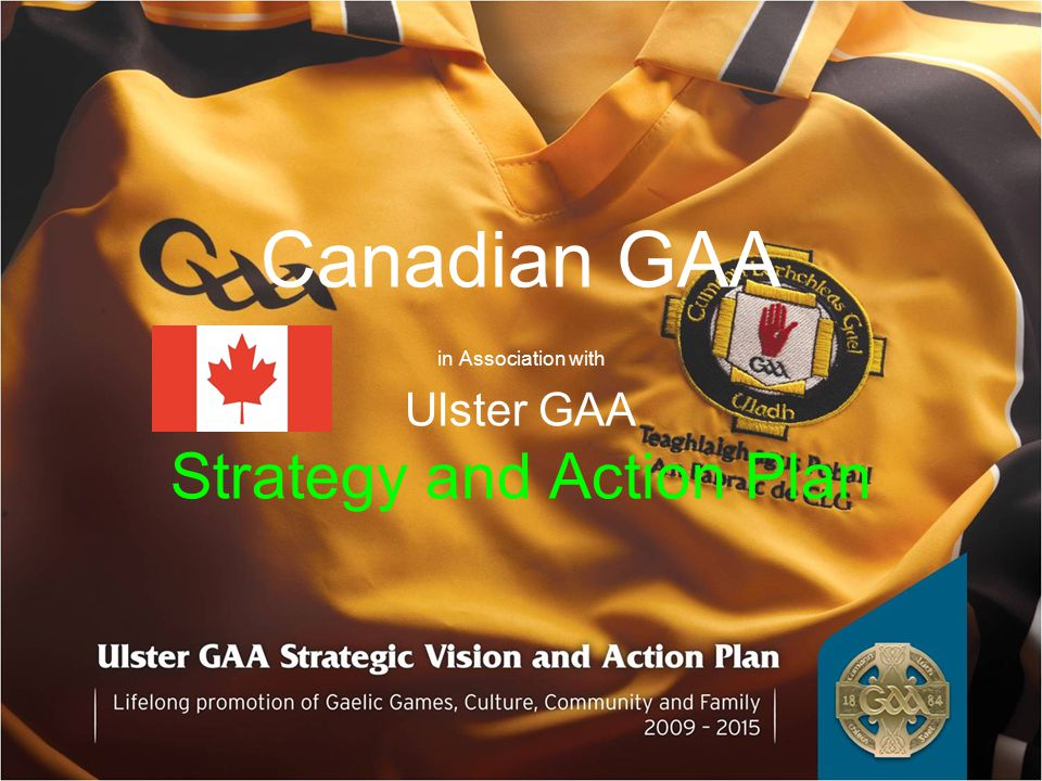 Canadian GAA in Association with Ulster GAA Strategy and Action Plan