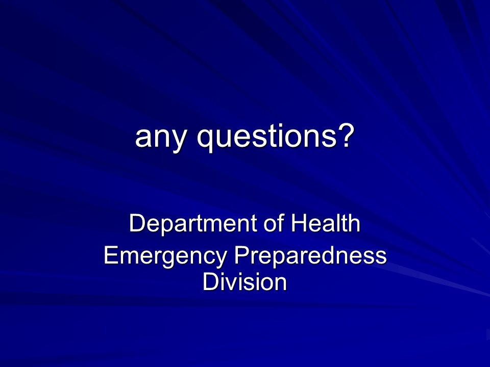 any questions Department of Health Emergency Preparedness Division