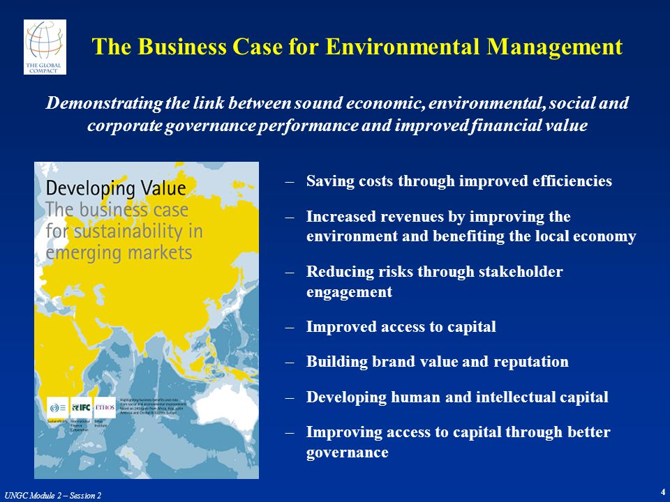 4 UNGC Module 2 – Session 2 Demonstrating the link between sound economic, environmental, social and corporate governance performance and improved fin