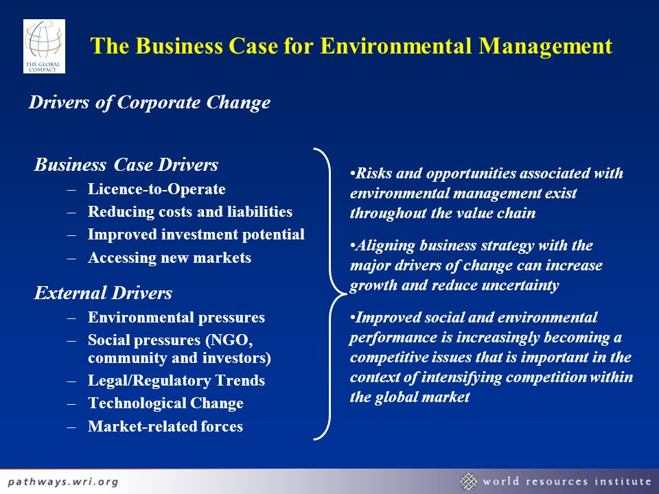 9 UNGC Module 2 – Session 2 Drivers of Corporate Change Business Case Drivers –Licence-to-Operate –Reducing costs and liabilities –Improved investment