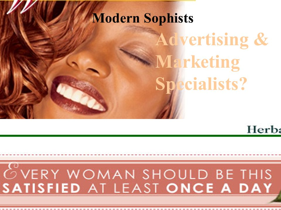 Advertising & Marketing Specialists? Modern Sophists