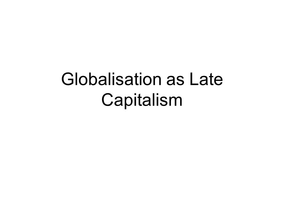 Objectives of Lecture Offer a clear introduction to the work of David Harvey on Globalisation To briefly review the positions adopted by Woods and Wallerstein