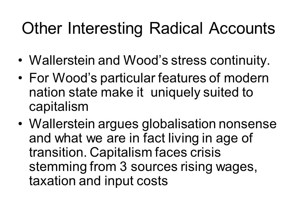 Other Interesting Radical Accounts Wallerstein and Wood's stress continuity.