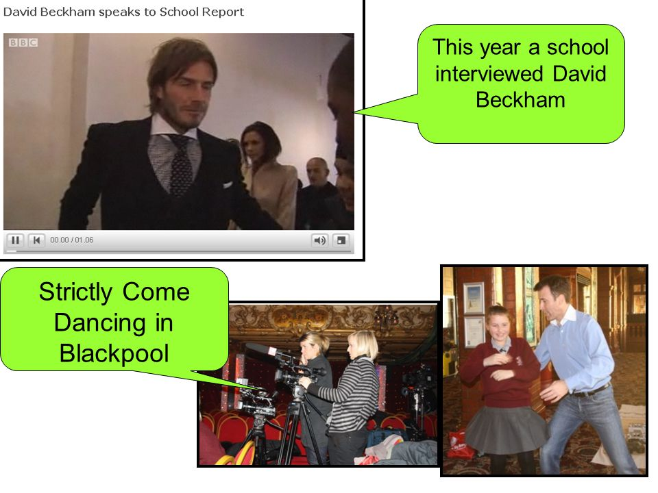 This year a school interviewed David Beckham Strictly Come Dancing in Blackpool