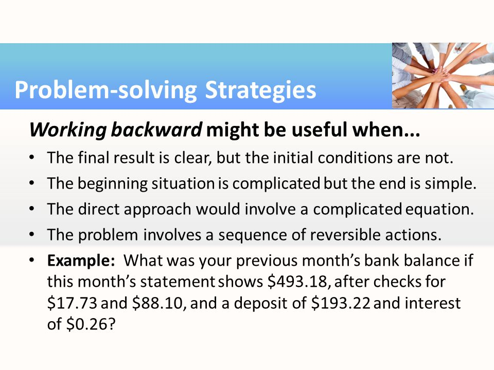 Working backward might be useful when...