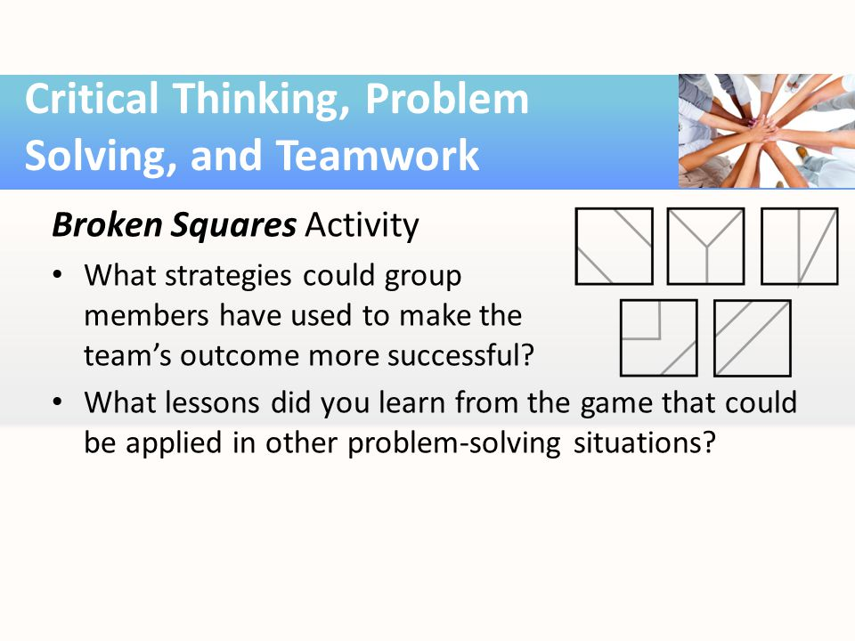 Broken Squares Activity What strategies could group members have used to make the team's outcome more successful.