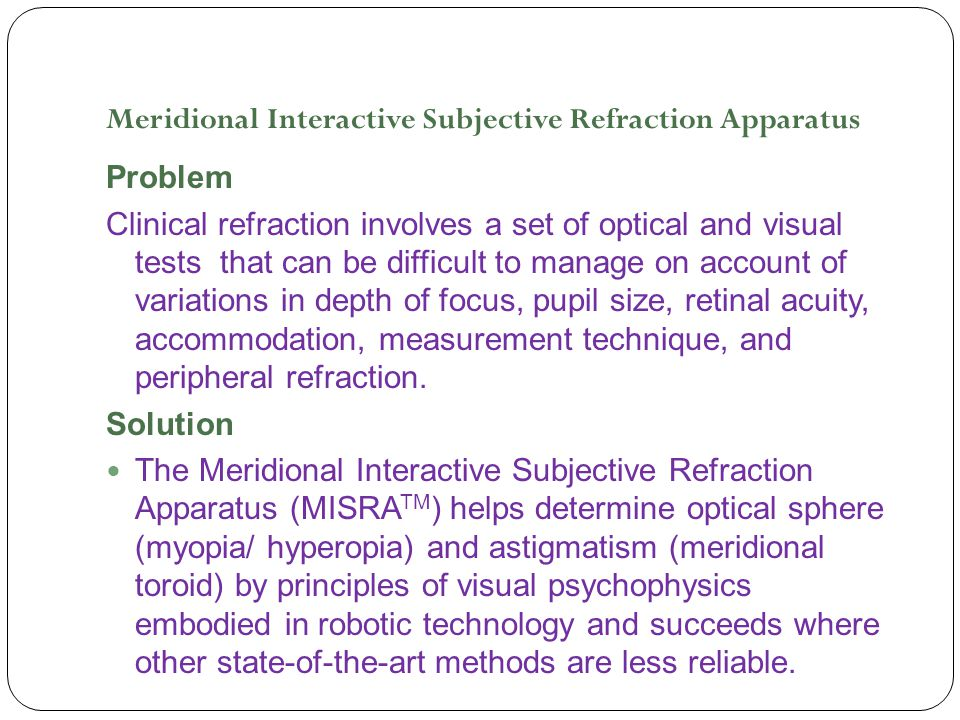 MISRA™ Visual Task Patients are instructed to respond manually to a task that requires them to choose the clearer of two adjacent targets presented laterally.