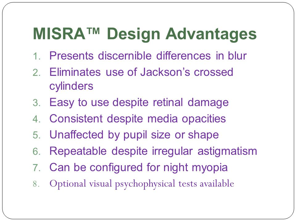 MISRA™ Design Advantages 1. Presents discernible differences in blur 2.