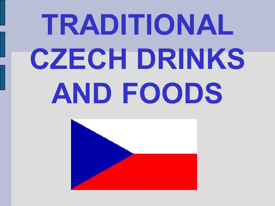 TRADITIONAL CZECH DRINKS AND FOODS