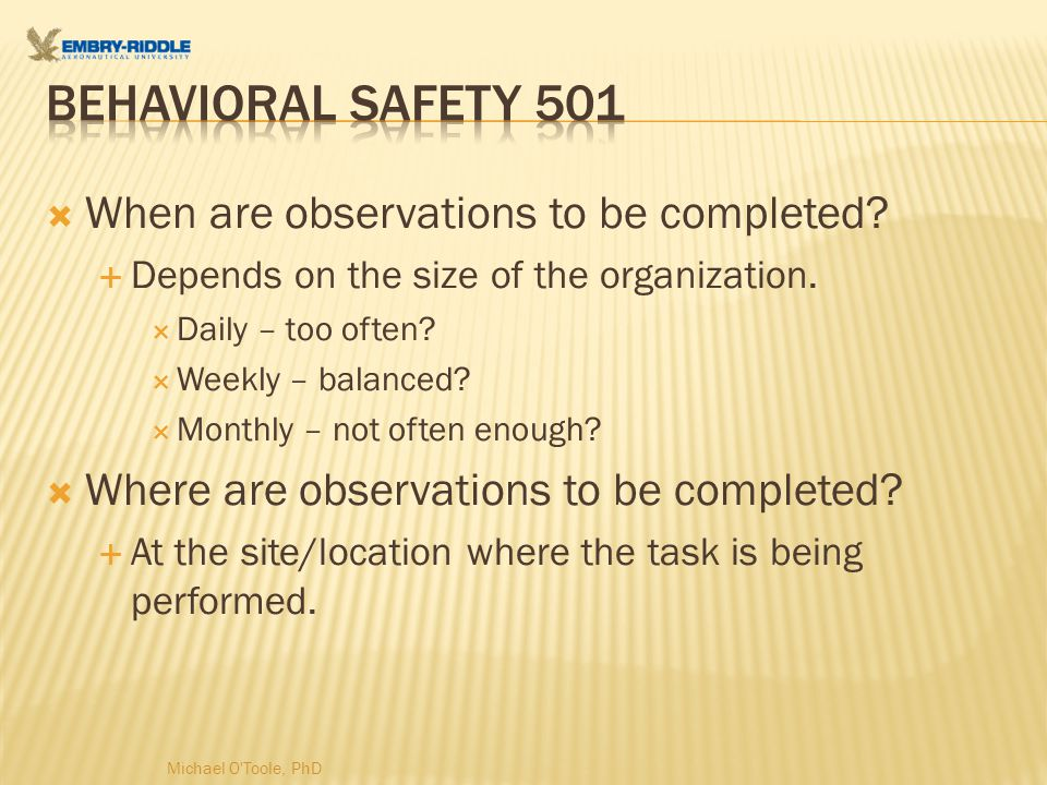  When are observations to be completed.  Depends on the size of the organization.
