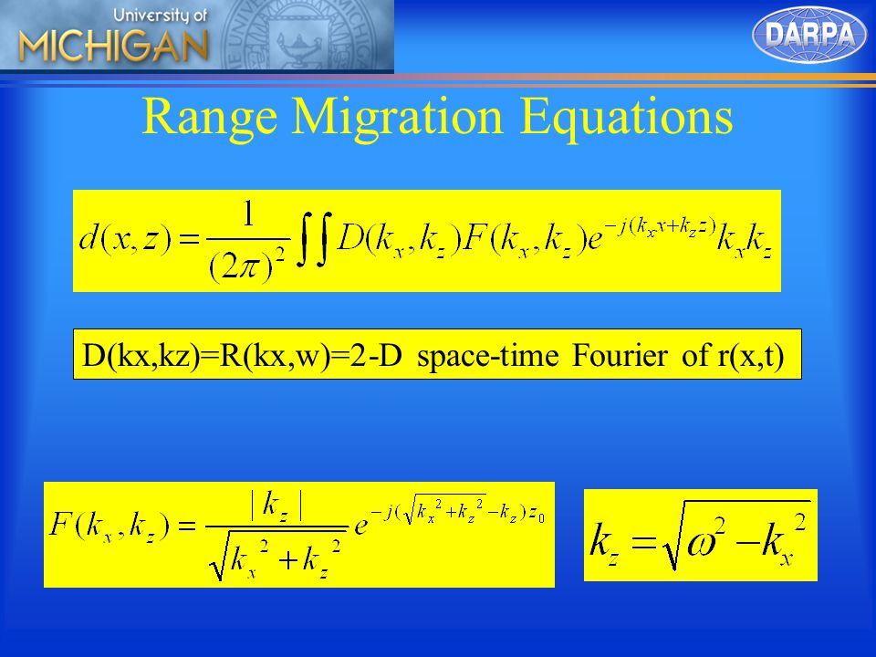 Range Migration Equations D(kx,kz)=R(kx,w)=2-D space-time Fourier of r(x,t)