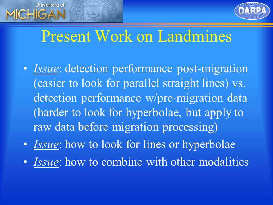 Present Work on Landmines Issue: detection performance post-migration (easier to look for parallel straight lines) vs.