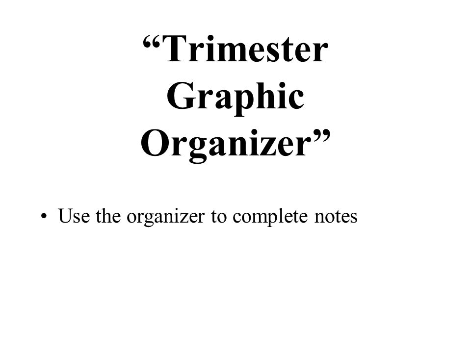 """Trimester Graphic Organizer"" Use the organizer to complete notes"