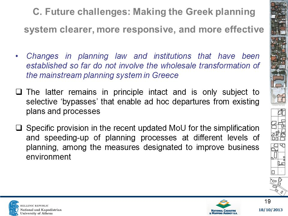 C. Future challenges: Making the Greek planning system clearer, more responsive, and more effective Changes in planning law and institutions that have