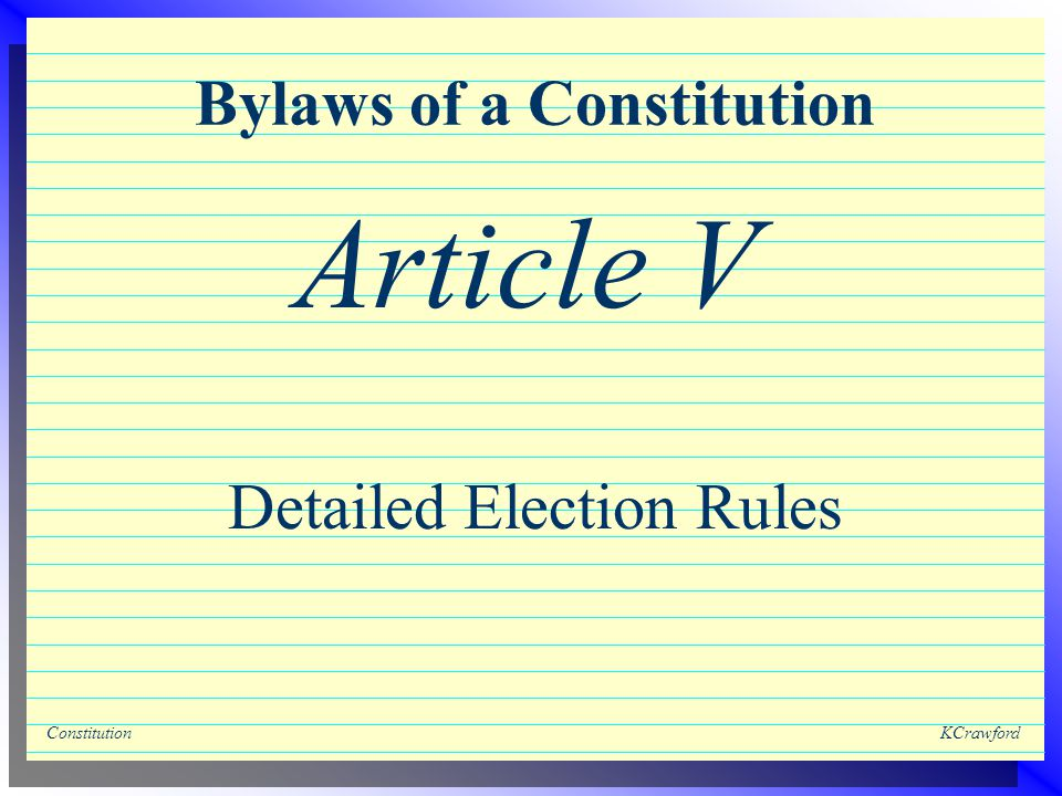 ConstitutionKCrawford Bylaws of a Constitution Detailed Election Rules Article V