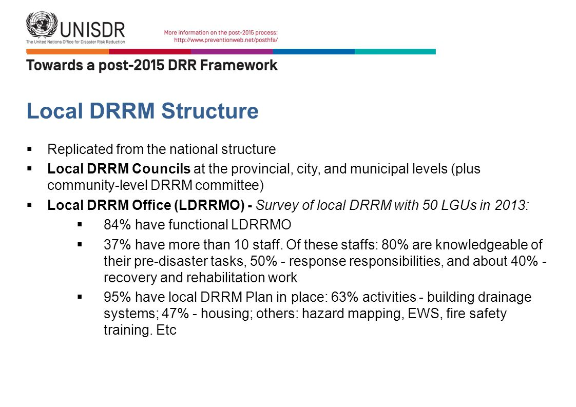 Local DRRM Structure  Replicated from the national structure  Local DRRM Councils at the provincial, city, and municipal levels (plus community-leve
