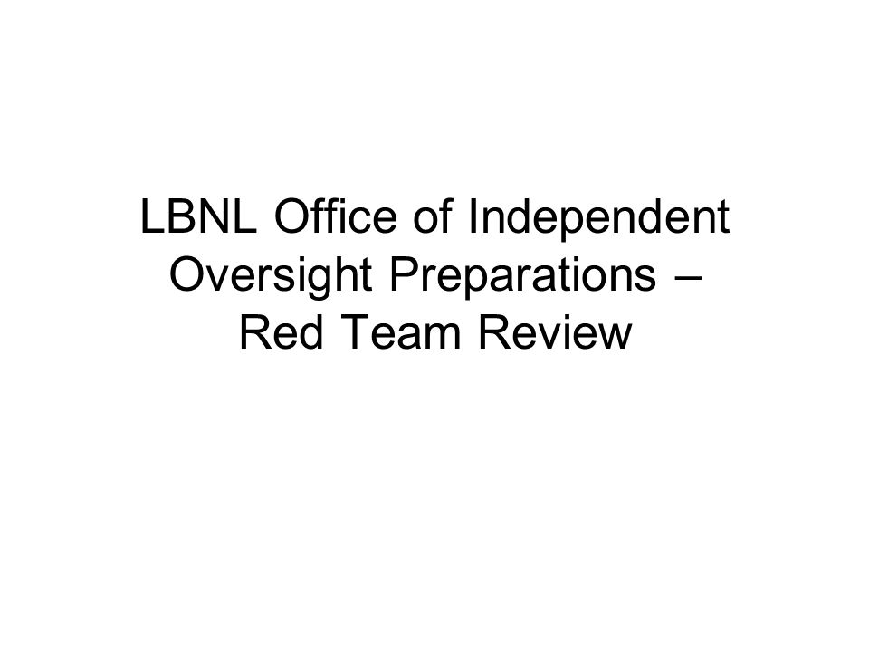 LBNL Office of Independent Oversight Preparations – Red Team Review
